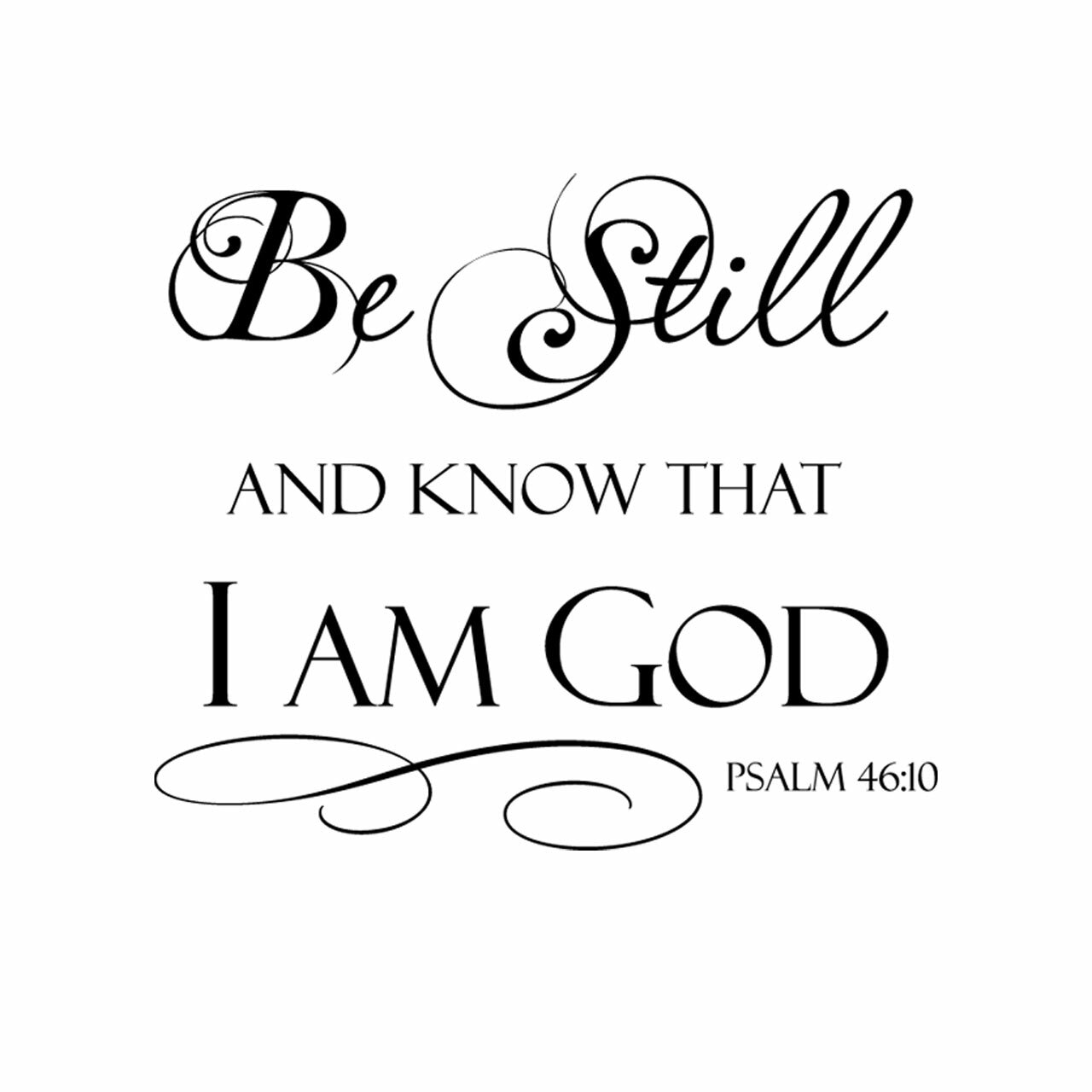 Be still and know that i am god vinyl lettering in black on a white background