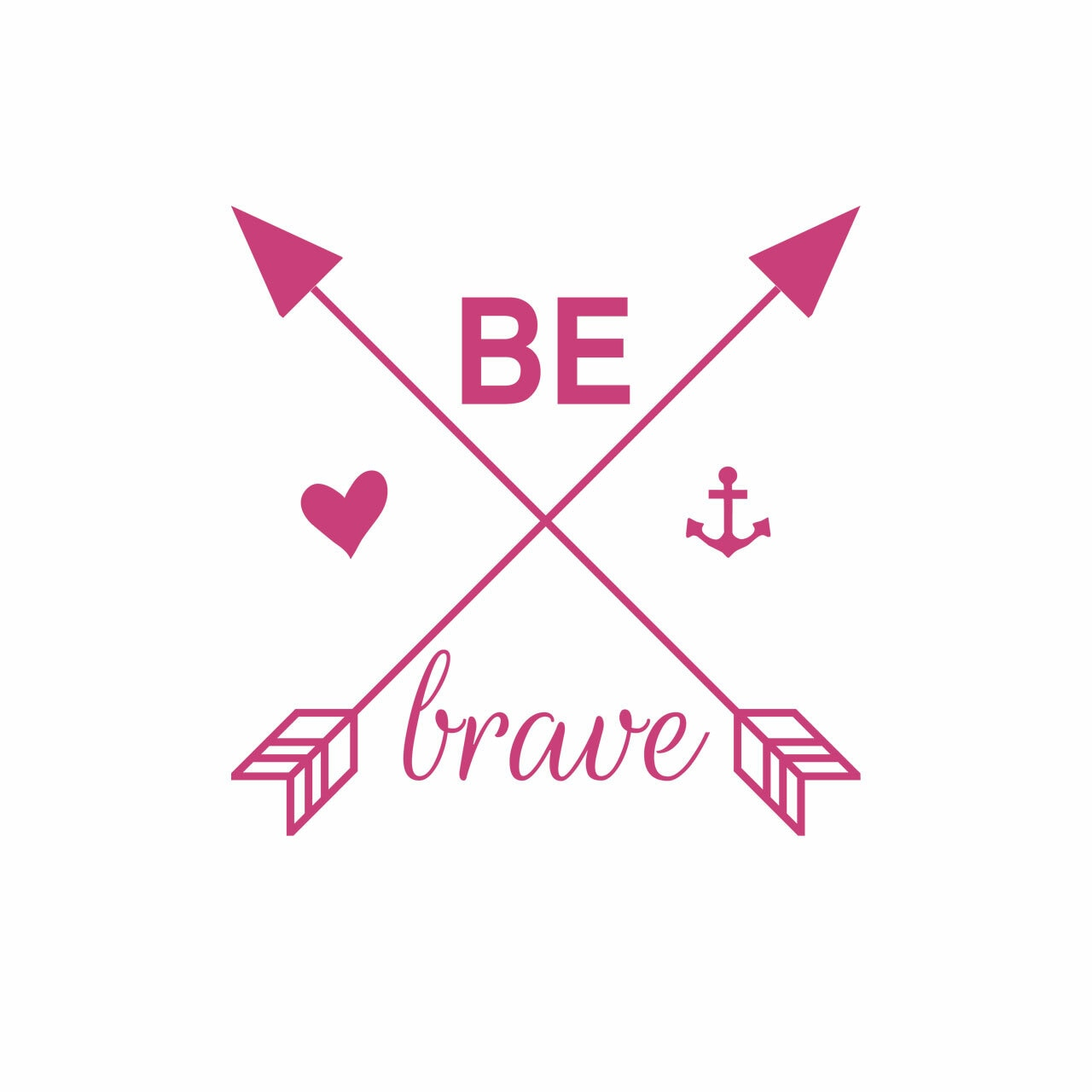 """""""Be brave"""" with arrows, heart and anchor in hot pink on white background"""