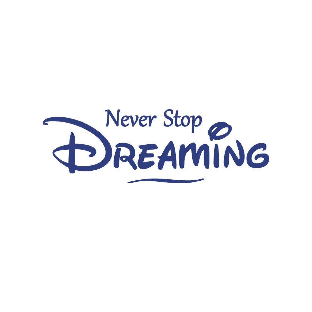 Never stop dreaming vinyl lettering layout in blue on a white background