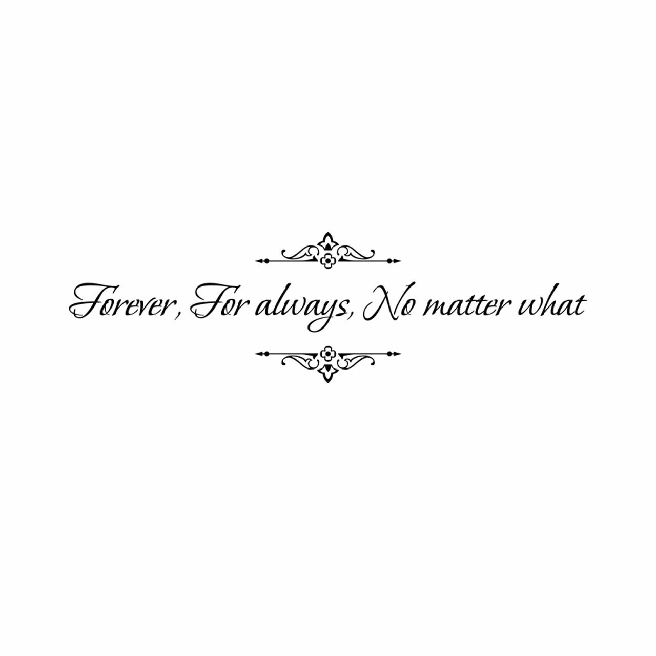 Forever for always no matter what vinyl lettering layout in black on a white background