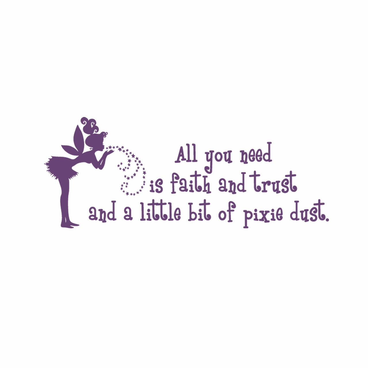 Vinyl layout featuring a fairy and wording about faith trust and pixie dust