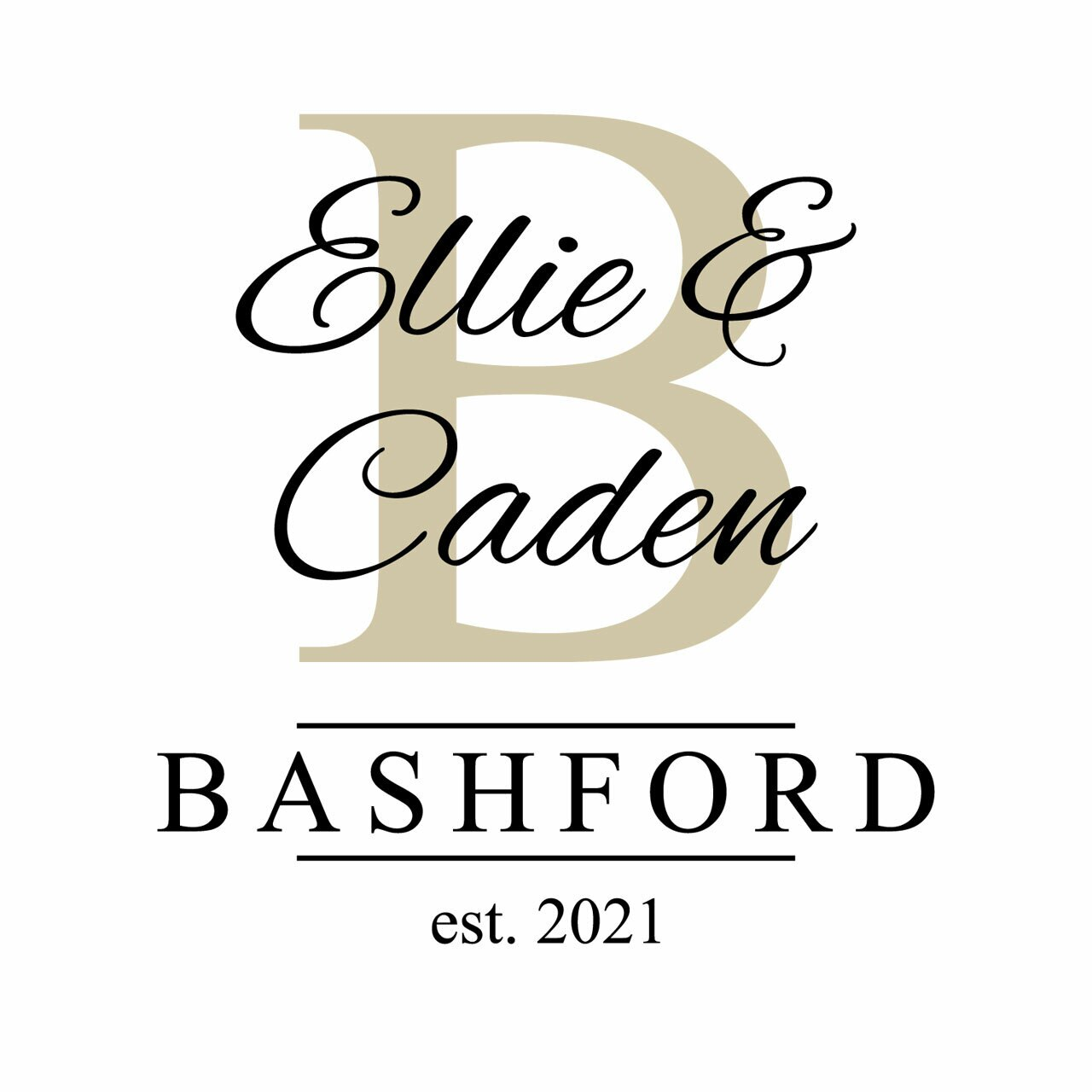 The name Ellie & Caden written in black superimposed on a Beige colored letter B all above the last name Bashford est. 2021 on a white background