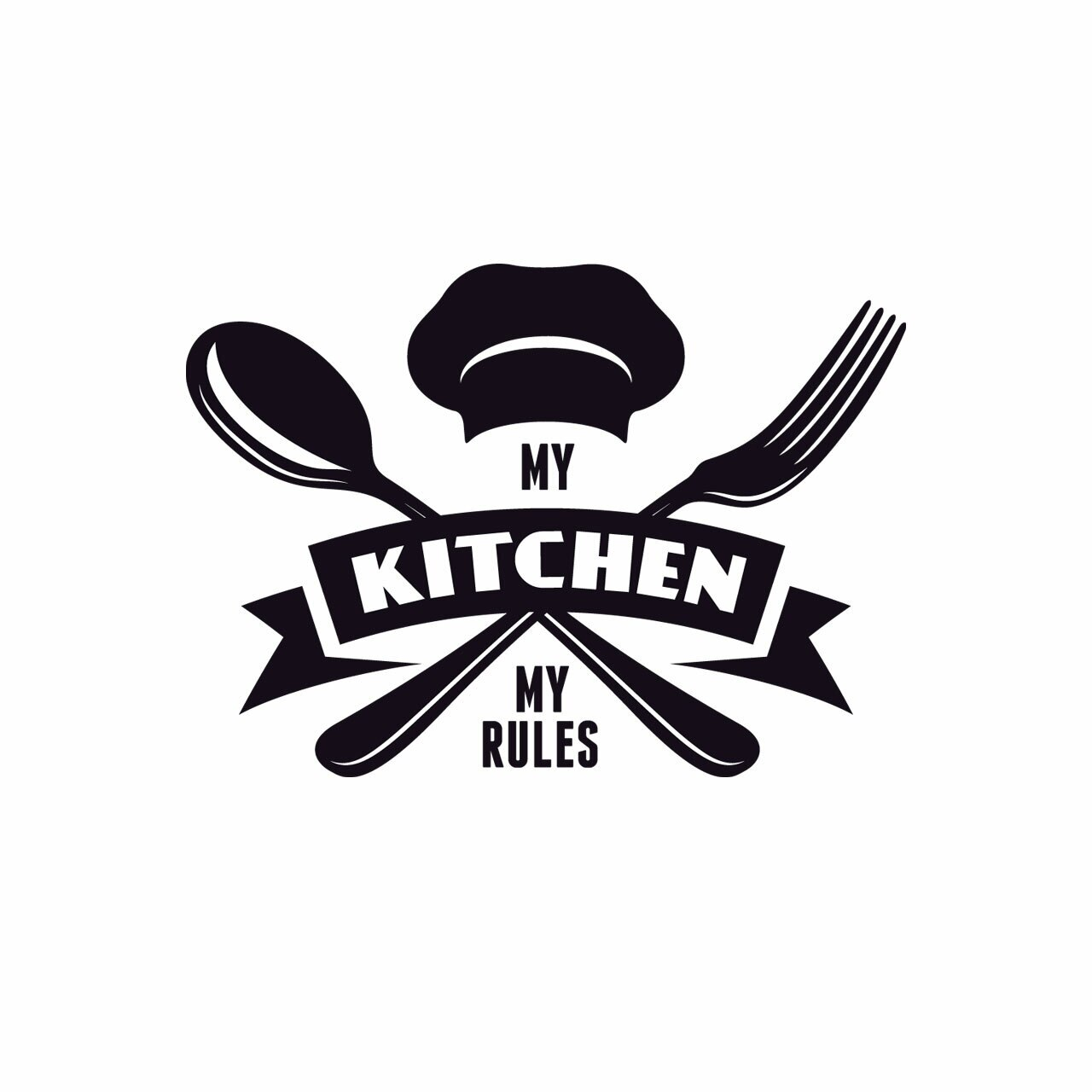 """""""My Rules My Kitchen"""" written in an artistic way including the words, a chef's hat, a spoon and fork, and a banner in black on a white background"""